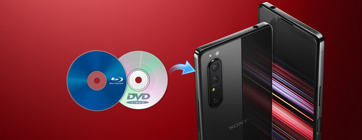Rip and convert Blu-ray to Xperia 1 II video format
