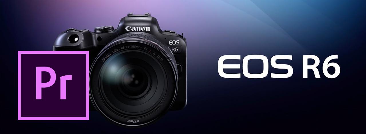 Import Canon EOS R6 H.265 into Premiere Pro CC