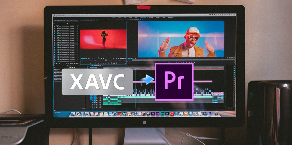 XAVC and Premiere Pro - How to Import XAVC files into Premiere Pro